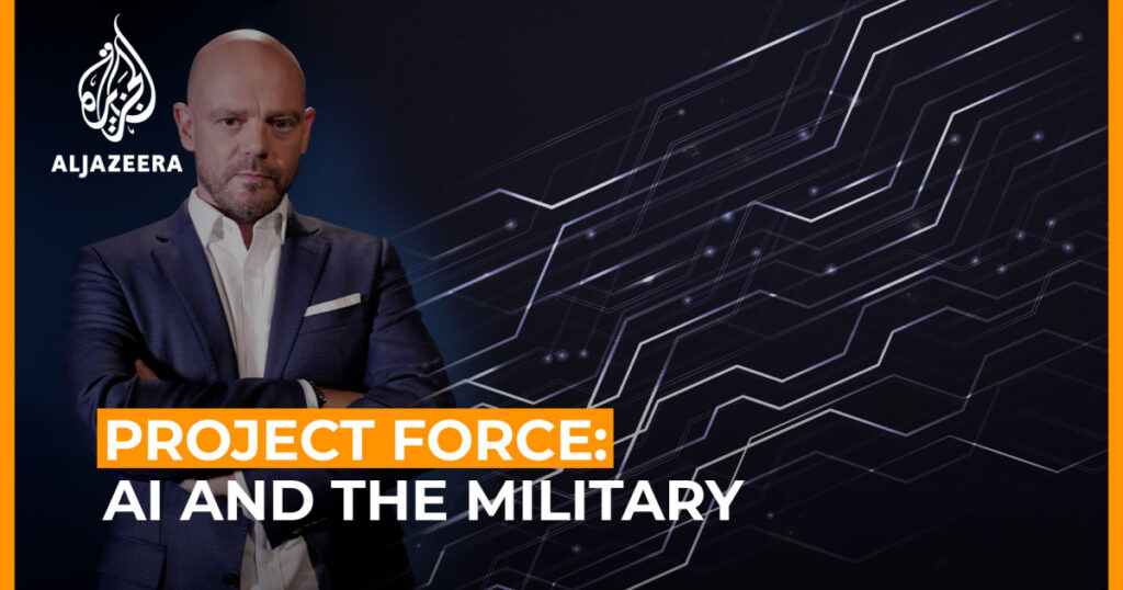 Project Force: AI and the military – a friend or foe? | Conflict News